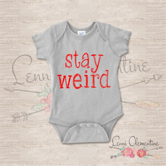 Stay Weird Infant Bodysuit Hippie Baby Clothes Hipster