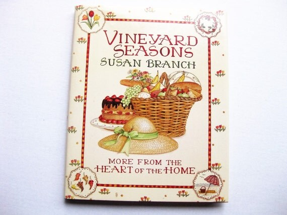 """First Edition """"Vineyard Seasons: More from the Heart of the Home"""" by Susan Branch. 1988. Cookbook. Watercolors. Dust jacket. Giftable."""