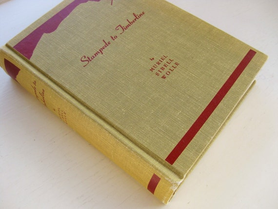 Stampede to Timberline by Muriel Sibell Wolle. 9th printing. 1962. Colorado history. Gold mining. Ghost towns.