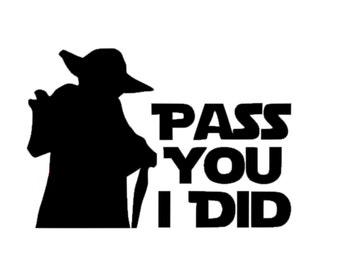 Yoda Star Wars Decal | Yoda Pass You I Did Decal | Vinyl Yoda from Star Wars Decal | Disney Decal | Star Wars Car Decal | Car Decal
