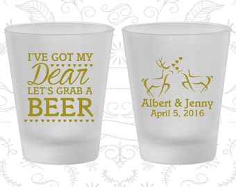 I got my Dear, Lets Grab a Beer, Custom Frosted Glasses, Hunting Wedding, Southern Wedding, Frosted Shot Glass (372)