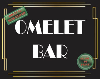 Omelet Bar Printable Sign Art Deco Food Table Sign Roaring 20s Gatsby Themed Black White Gold Party Wedding Reception Decor New Year Brunch