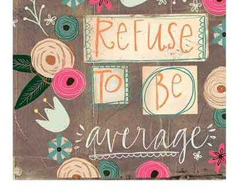 Refuse to be Average tag