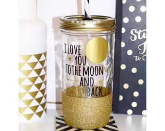 I Love You To The Moon And Back Glitter Dipped Tumbler // Glitter Tumbler // Mason Jar Tumbler // I Love You Tumbler