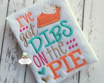 I've Got Dibs on the Pie Shirt or Bodysuit, Thanksgiving Shirt, Girl Thanksgiving Shirt, Girl Thanksgiving, Pie Shirt, Pumpkin Pie