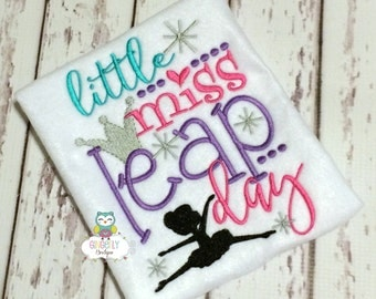 Little Miss Leap Day shirt or Bodysuit, Leap Day Shirt, Leapday Shirt, Leap Day Birthday, February 29th, Leap Year, Leap Year Birthday
