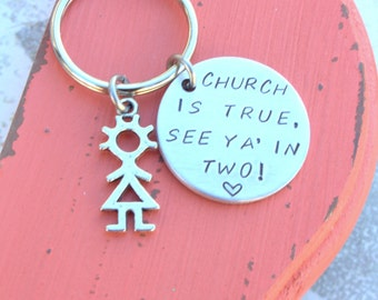 Missionary Keychain - Hand Stamped Keychain - Church is true see ya in two - Sister Missionary Gift - lds gift - mormon gift - Elder Gift