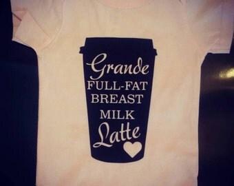 Grande Full Fat Breast Milk Latte - Custom Breastfeeding Onesie - NB up to 4t