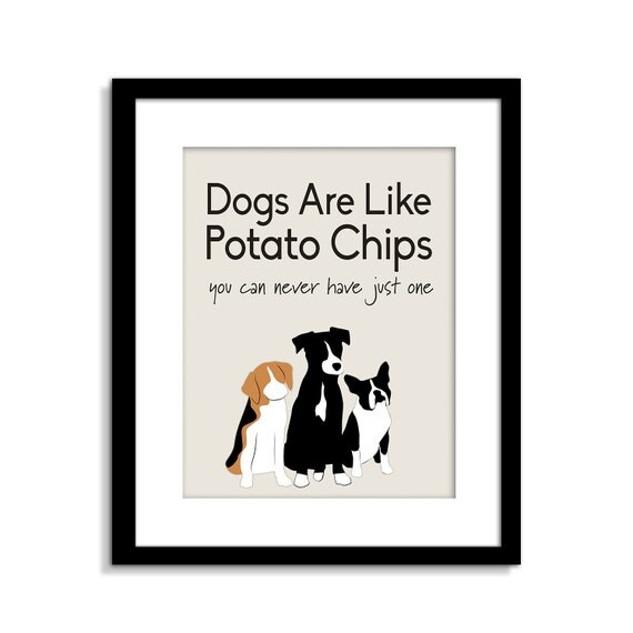 Dogs are like potato chips dog sign funny dog wall art for Art sites like etsy