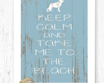 German Shepherd Art Print, Keep Calm and Take Me to the Beach, Beach Decor, Dogs, Pets, Keep Calm Print, Nautical