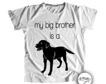 My Big Brother is a Lab, Labrador Retriever, Lab Shirt, Lab Baby Clothes, Dog Big Brother Shirt, My Big Brother is a Dog, Dog Baby Clothes