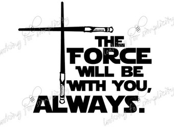 The Force Will be With You Always with Light sabers in the shape of a Cross Decal /Sticker inspired by Star Wars Quote for windshield etc