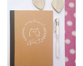 Who Run The World? CATS! Cute A5 notepad journal for cat lovers everywhere! Lined notebook illustrated white ink design