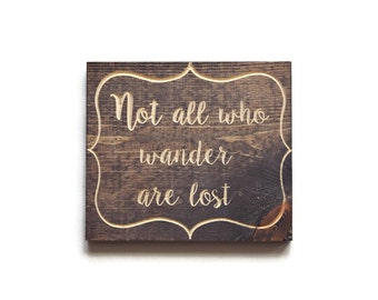 "Not All Who Wander Are Lost Sign - Engraved Solid Wood Sign - ""Not All Who Wander Are Lost"" - Wanderlust Quote Plaque"