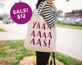 SALE! - Yaaaaaaaas Tote Bag - Canvas Tote Bag - Funny Tote Bag - Screen Printed Tote Bag