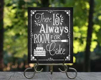 There is always room for Cake Chalkboard Sign, Printable Chalkboard, Wedding Cake Sign, Birthday Cake Sign, Dessert Table, Wedding Desserts