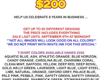 8 Year Anniversary Sale... Get 50 T-Shirts (40 small -XL and 10 2X-6XL)