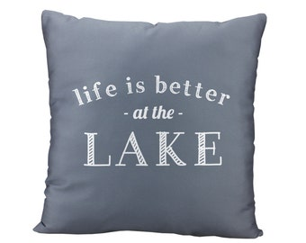 45 colors Life is Better At The Lake Quote Pillow Cover, lake throw pillow cover, lake decor house lake pillow cover, lake hostess gift