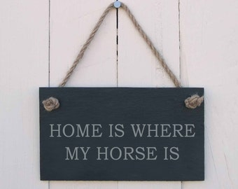 Slate Hanging Sign 'home is where my horse is' (SR512)