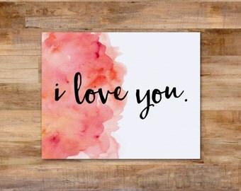 "Watercolor ""i love you."" - 8 x 10 printable"