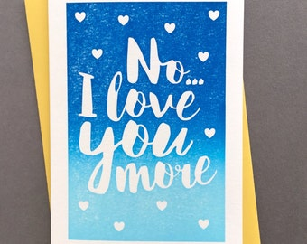 No, I Love You More Letterpress Card - Two Colour Options