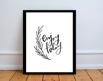 enjoy today // print