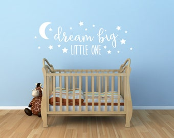 Dream Big Little One - With Moon and Stars - Vinyl Decal Wall Art Decor for Nursery Children Babies - v6