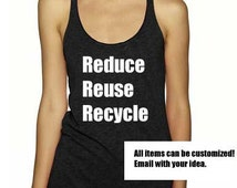 Reduce Reuse Recycle Racerback Tank.  Slouchy Tank. Funny Tank. Workout Tank. Yoga Tank. Women's Clothing.