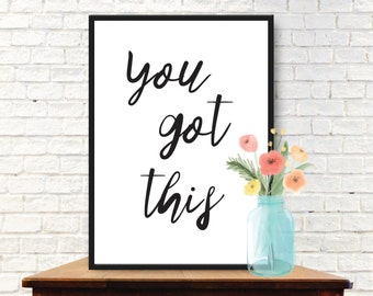 You Got This - Motivational Print, Inspirational Quote, Office Art, Office Quote, Typography Wall Art, Motivational Art, Printable Quote
