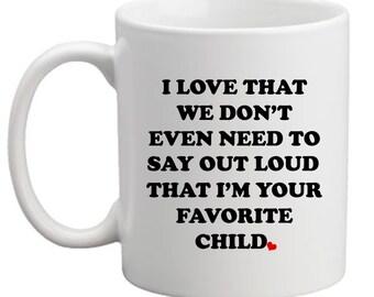 Favorite Child Mug