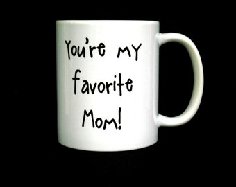 mom mug, mom, mom gift, gift for mom, womens gift, womens, women, favorite mom mug, funny mom gift, gift for mom, gift for her, for her, mug