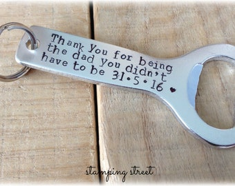 Wedding Gift, Thanks For Being The Dad You Didn't Have To Be, Bottle Opener, Gifts for Stepdad, StepDads, Step Dad Gift, Father of the Bride