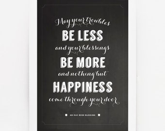 Traditional Irish Blessing Print 'May your troubles be less' Art Print