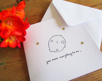 You moon everything to me - illustrated Valentine's day card with moon & stars