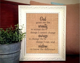 Burlap Print God Grant Me The Serenity To Accept The Things I Cannot Change Courage To Change The Things I Can Wisdom Prayer Scripture Sign