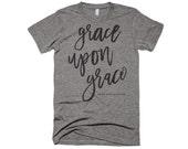 Grace Upon Grace Tee
