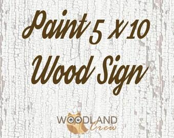 Paint 5 x 10 Wood Sign
