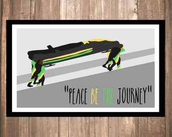 "Cool Runnings ""Peace Be The Journey"" Print"