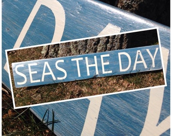Seas The Day - Rustic Wood Sign