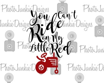 Cutting File  SVG  You Can't Ride on my Little Red Tractor SVG PNG Jped