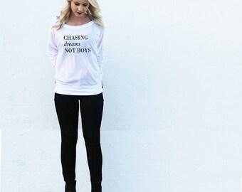 Chasing Dreams Not Boys Long Sleeve Tee
