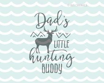 Dad's Little Hunting Buddy SVG Hunting SVG Cricut Explore and more. Cut or Printable. Boy Hunting Dad Hunting Buddy Deer Buck SVG