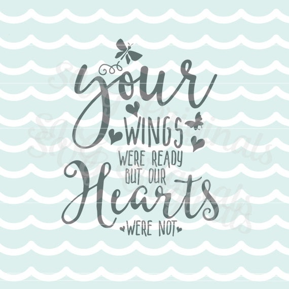 Your wings were ready but our hearts were not svg vector for Your wings were ready but my heart was not tattoo