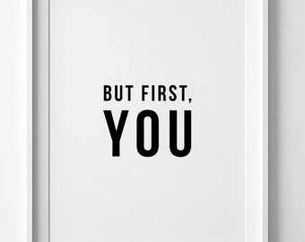 But first you, digital print, modern home decor, inspirational wall art, modern print, inspirational art, black wall art, top selling shops