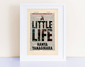 A Little Life by Hanya Yanagihara Print on an antique page, book cover art