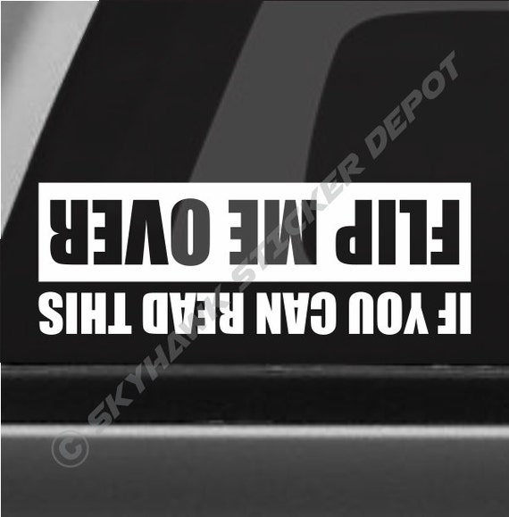 If You Can Read This Flip Me Over Funny Bumper Sticker Vinyl - Vehicle stickers and decals