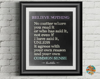 Believe nothing, Buddha quote, Wall art decor, inspirational print