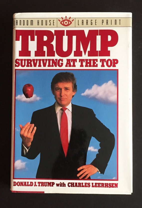 Trump surviving at the top large print edition donald for Donald trump favorite books