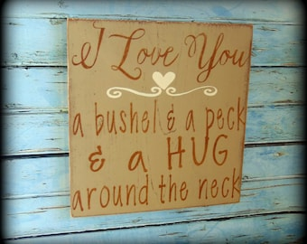 Mothers Day Sign - Country Home Decor - Primitive Wall Sign - I love you a bushel and a peck - Hug around the neck - Gifts For Her -Wood Art