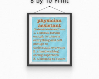 Physician Assistant Print//Motivational Print//Physician's Assistant//Encouragement Print//8 by 10//5 by 7//Friend